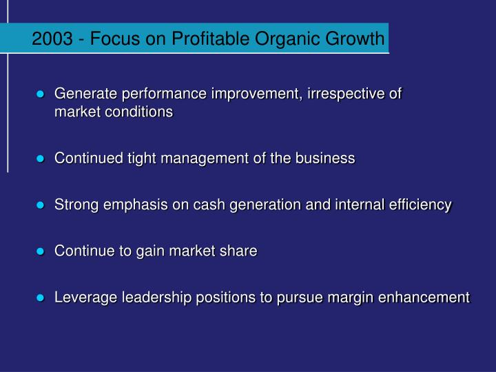 2003 - Focus on Profitable Organic Growth