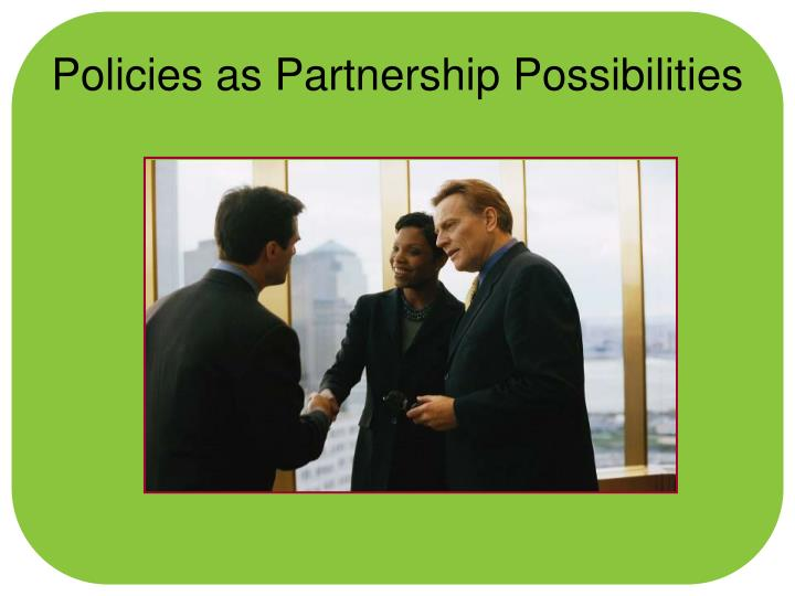 Policies as Partnership Possibilities