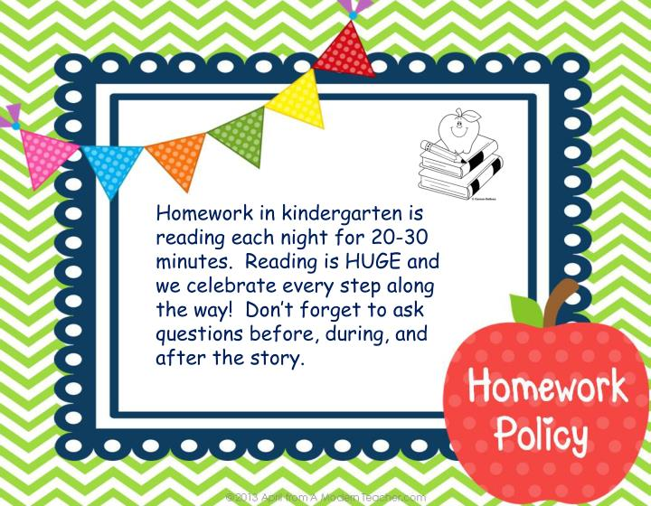 Homework in kindergarten is reading each night for 20-30 minutes.  Reading is HUGE and we celebrate every step along the way!  Don't forget to ask questions before, during, and after the story.