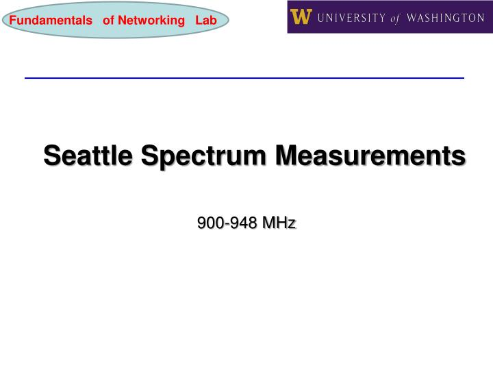Seattle spectrum measurements