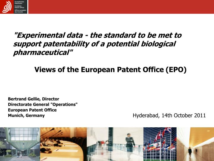 """""""Experimental data - the standard to be met to support patentability of a potential biological pharmaceutical"""""""