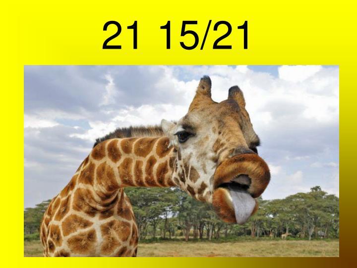 21 15/21