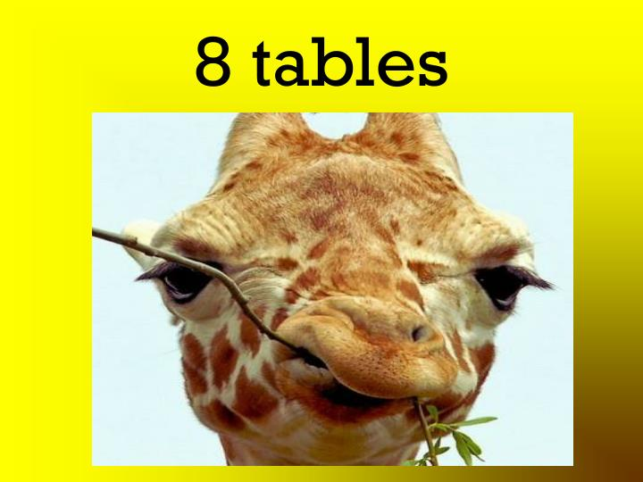 8 tables