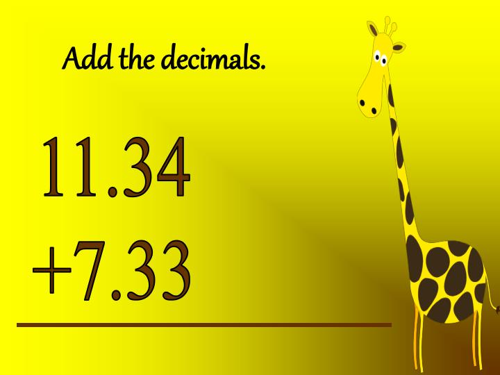 Add the decimals.