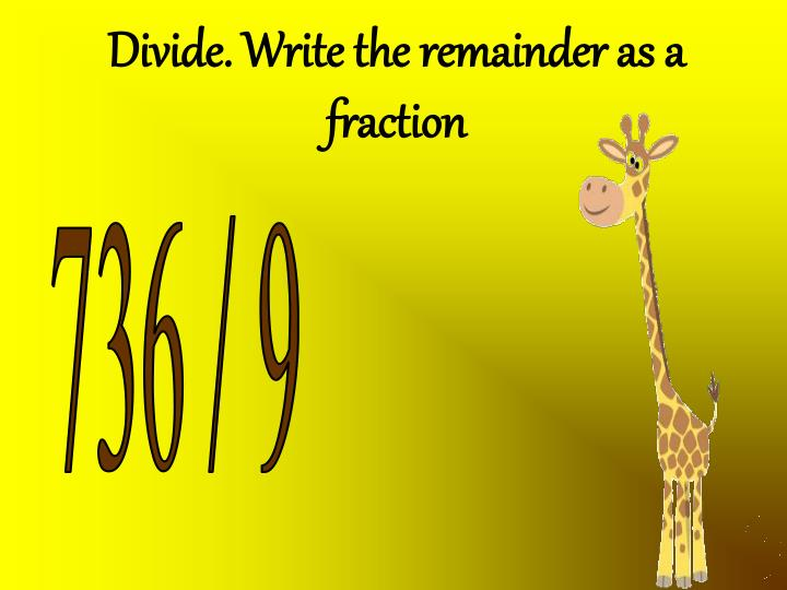Divide. Write the remainder as a fraction