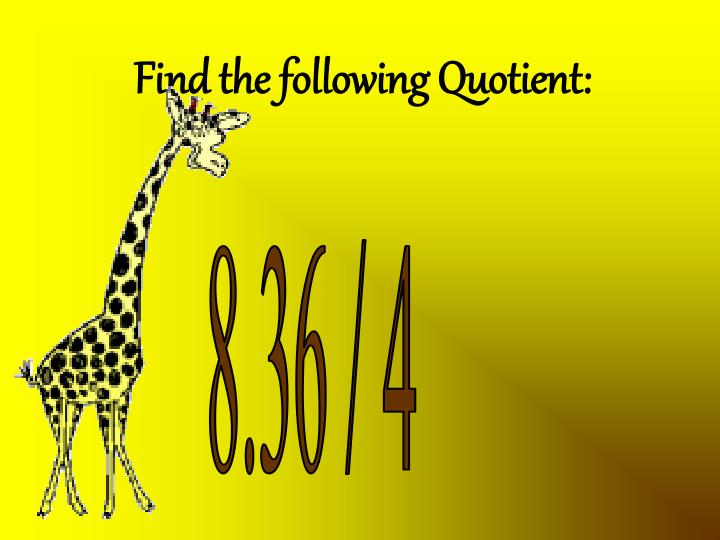 Find the following Quotient: