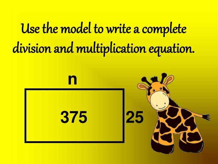 Use the model to write a complete division and multiplication equation.