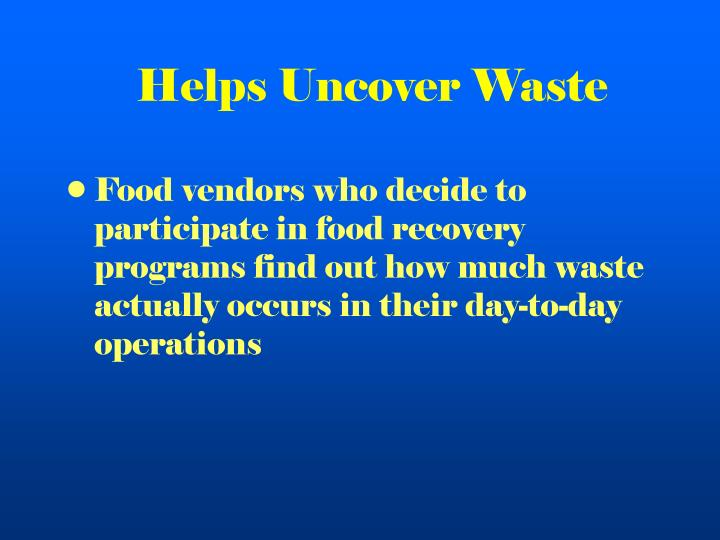 Helps Uncover Waste