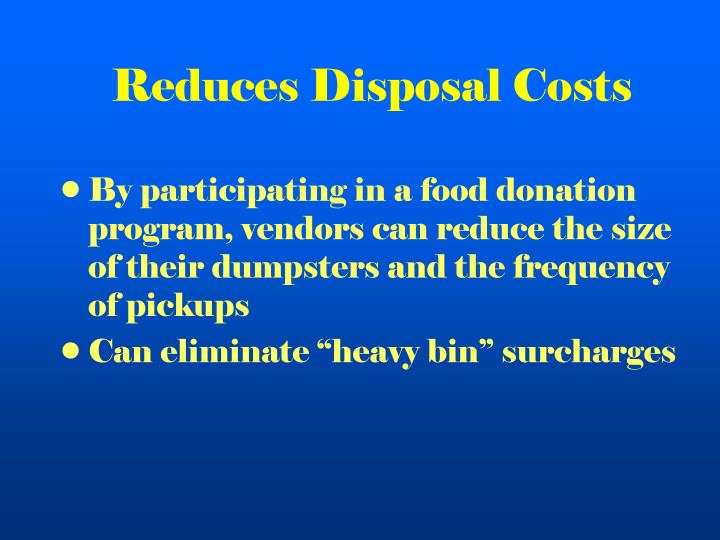 Reduces Disposal Costs