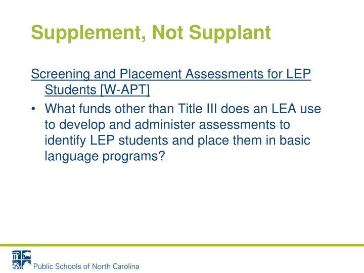 Supplement, Not Supplant