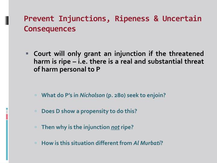 Prevent Injunctions, Ripeness & Uncertain Consequences