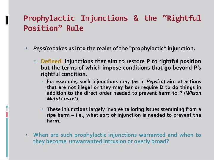 "Prophylactic Injunctions & the ""Rightful Position"" Rule"