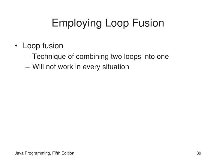 Employing Loop Fusion
