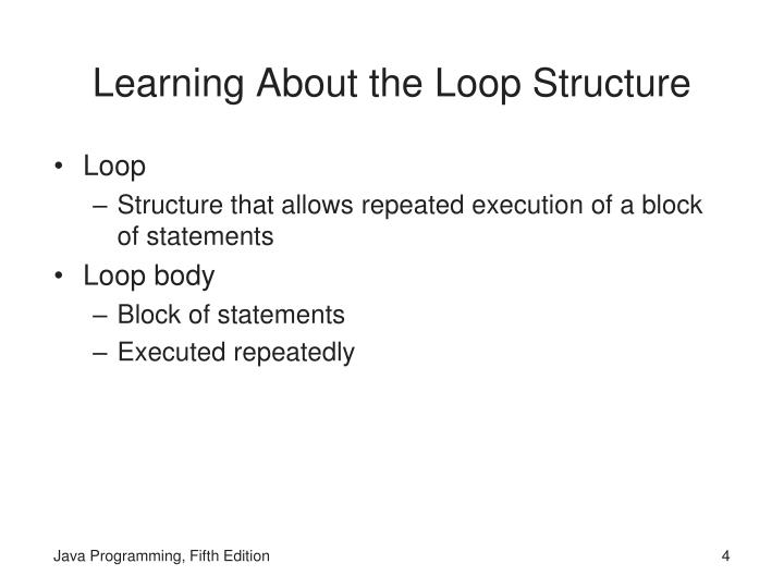 Learning About the Loop Structure
