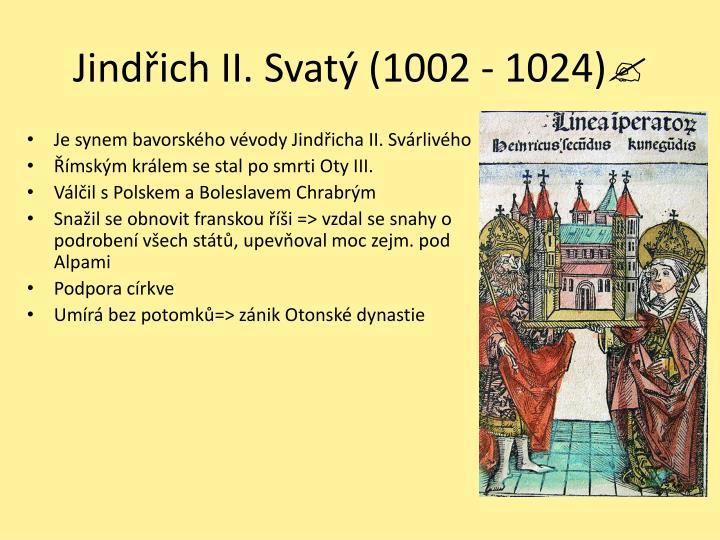 Jindřich II. Svatý (1002 - 1024)