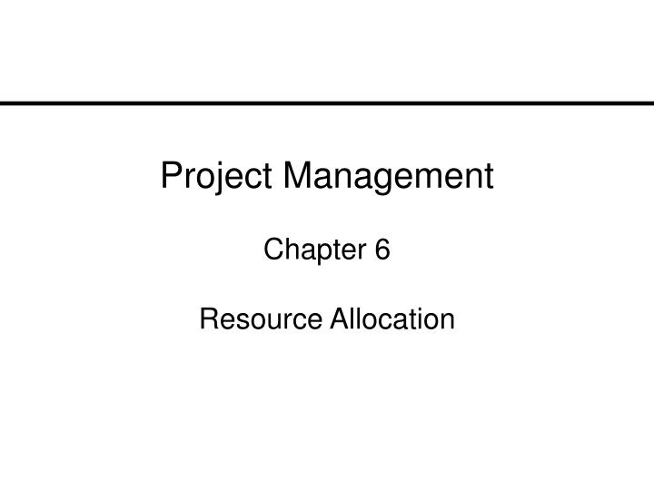 Project management chapter 6 resource allocation