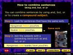 how to combine sentences using and but or or1