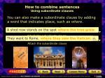 how to combine sentences using subordinate clauses3