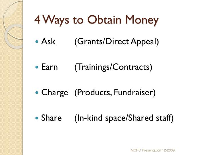4 Ways to Obtain Money