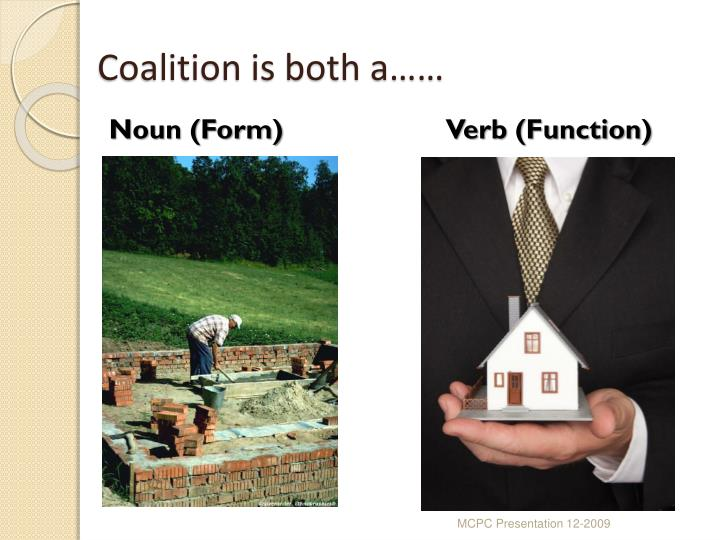 Coalition is both a……