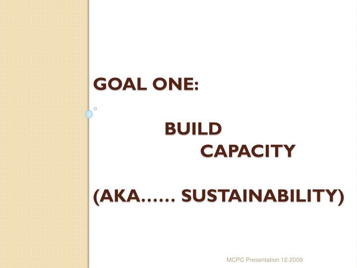 Goal One: