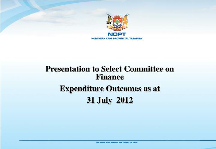 Presentation to select committee on finance expenditure outcomes as at 31 july 2012
