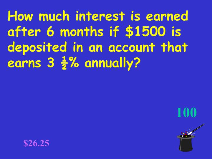 How much interest is earned after 6 months if $1500 is deposited in an account that earns 3 ½% annually?