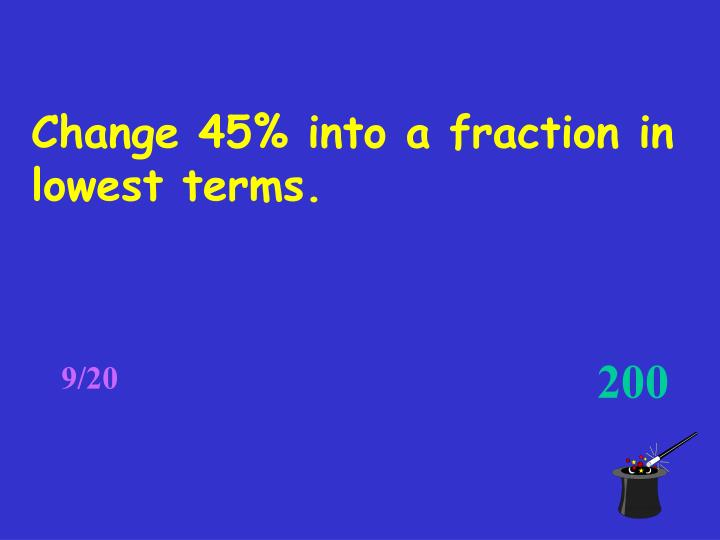 Change 45% into a fraction in lowest terms.