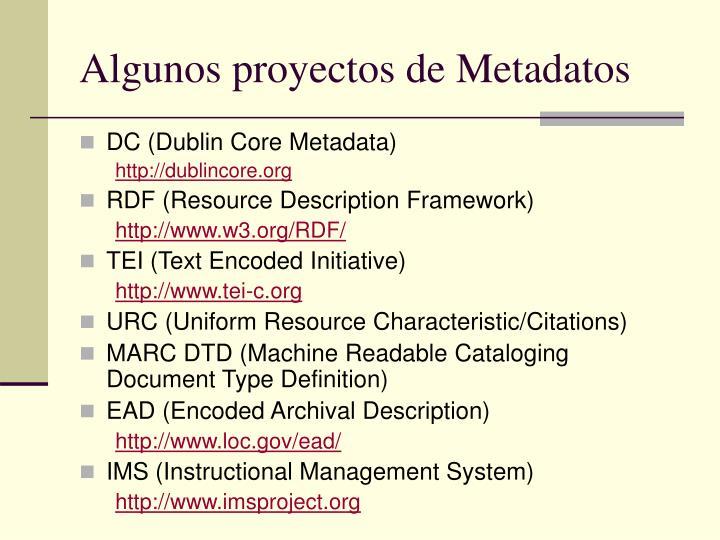 Algunos proyectos de Metadatos