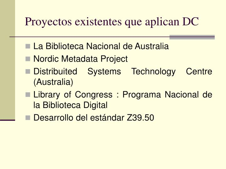 Proyectos existentes que aplican DC
