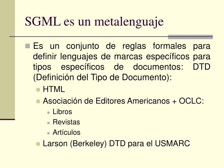 SGML es un metalenguaje