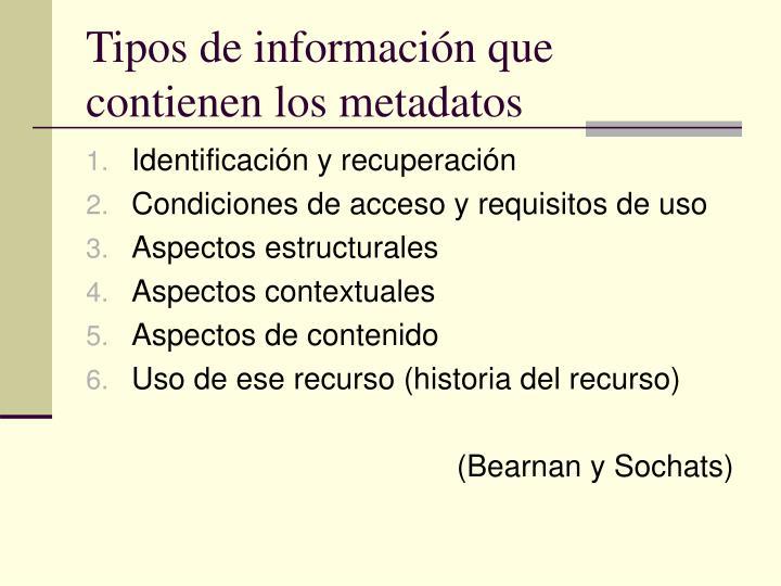 Tipos de información que contienen los metadatos
