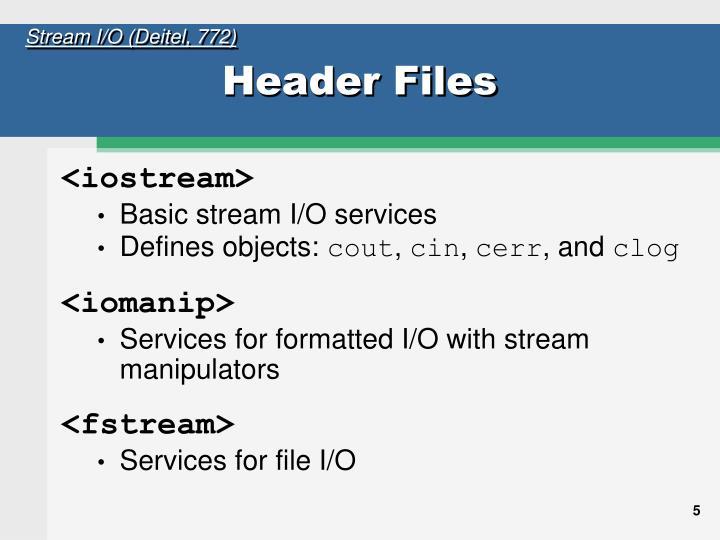 Stream I/O (Deitel, 772)