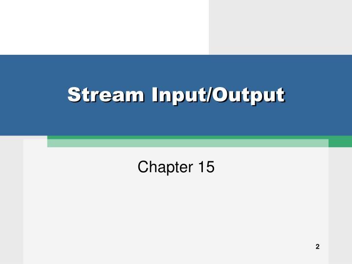 Stream Input/Output