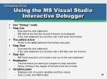 using the ms visual studio interactive debugger