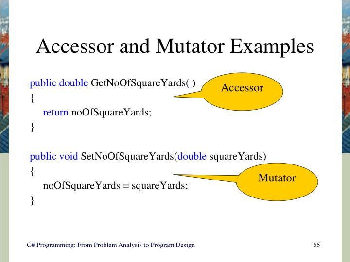 Accessor and Mutator Examples
