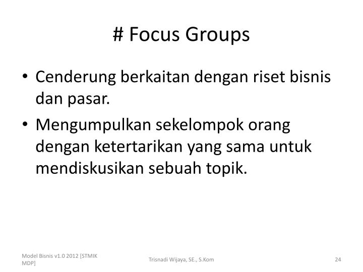 # Focus Groups