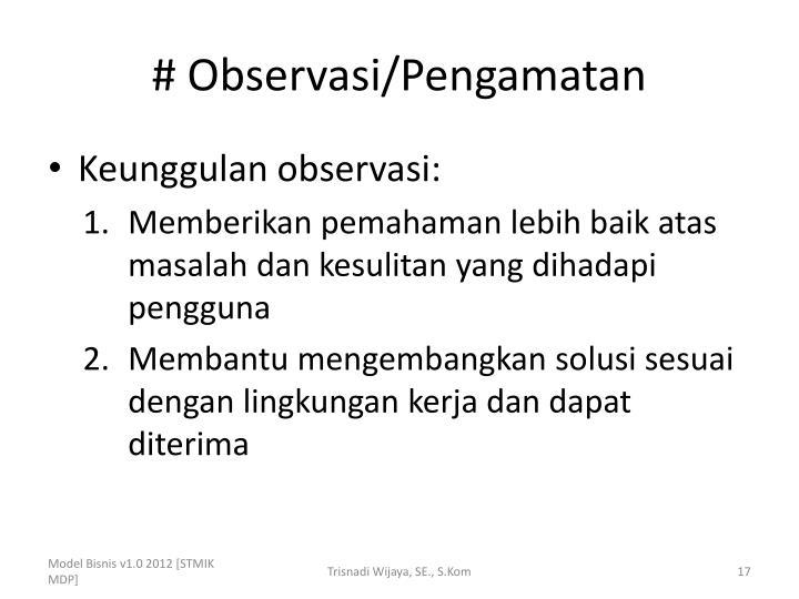 # Observasi/Pengamatan