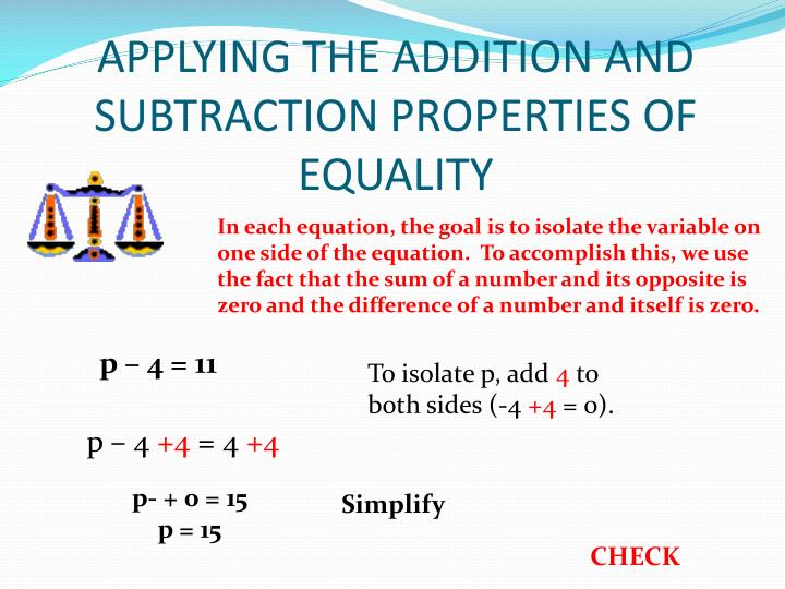 APPLYING THE ADDITION AND SUBTRACTION PROPERTIES OF EQUALITY