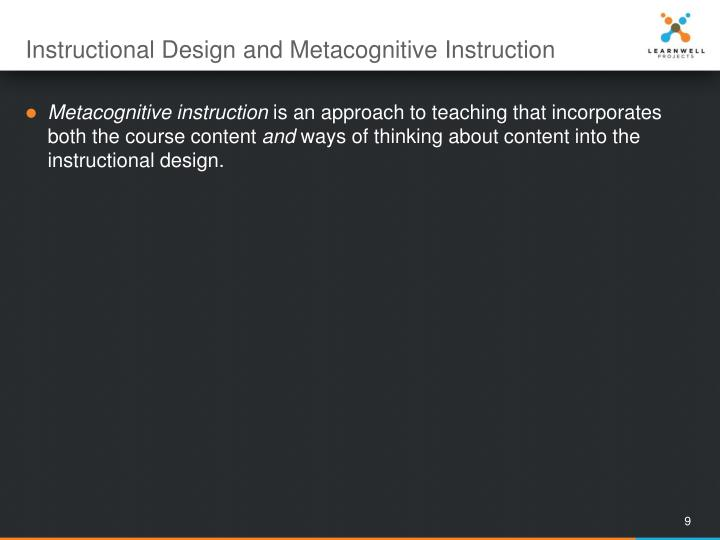 Instructional Design and Metacognitive Instruction
