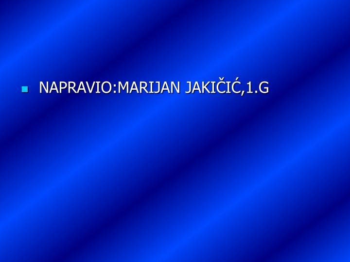 NAPRAVIO:MARIJAN JAKIČIĆ,1.G