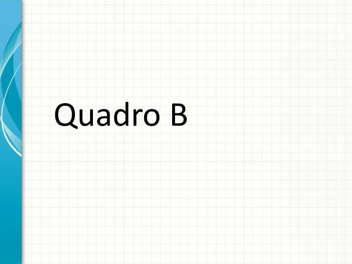 Quadro B