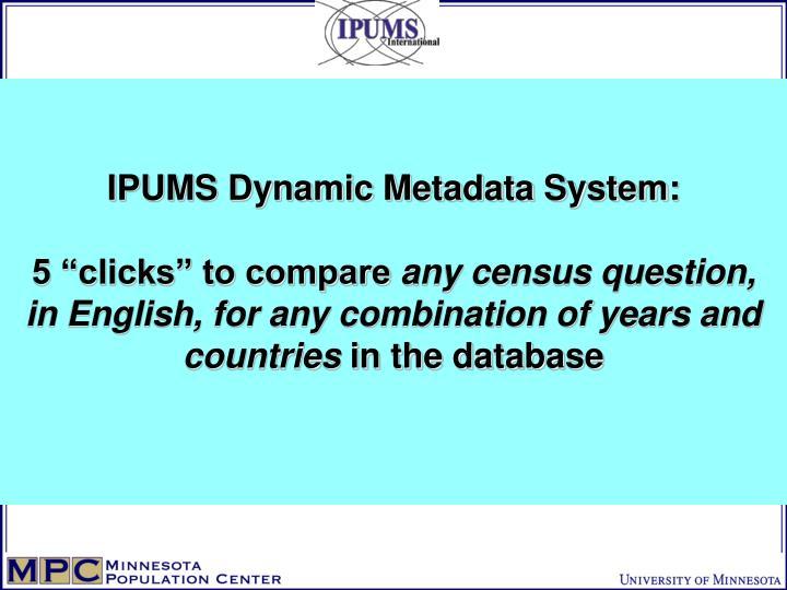 IPUMS Dynamic Metadata System: