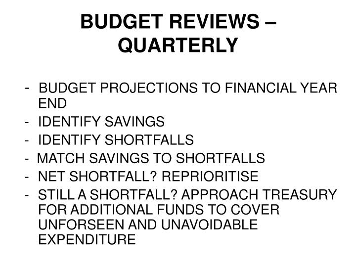BUDGET REVIEWS – QUARTERLY