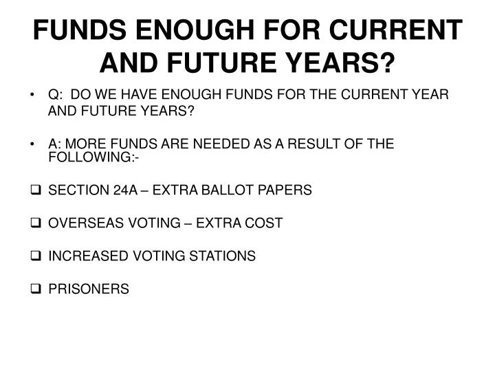 Funds enough for current and future years