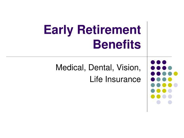 Early retirement benefits