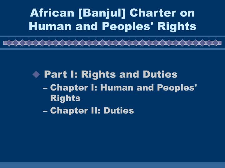 African [Banjul] Charter on Human and Peoples' Rights