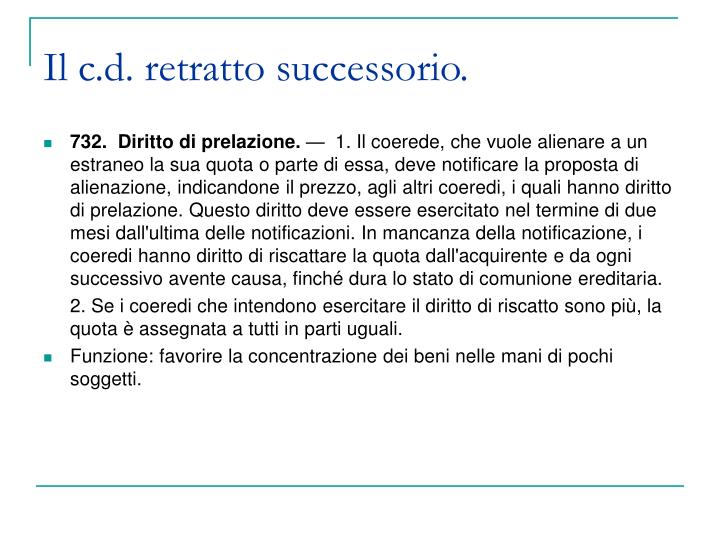 Il c.d. retratto successorio.