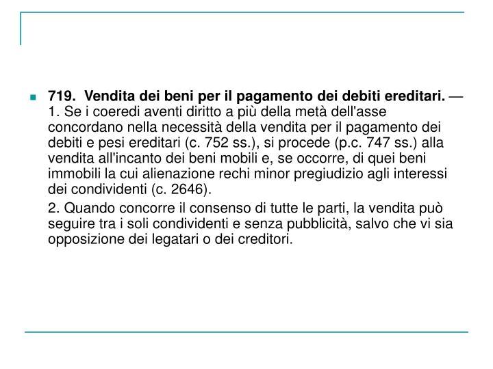 719.  Vendita dei beni per il pagamento dei debiti ereditari.