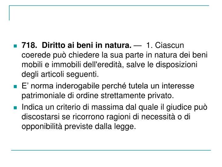 718.  Diritto ai beni in natura.